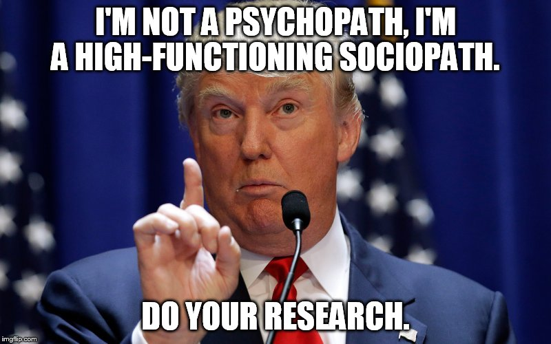 Image result for trump sociopath